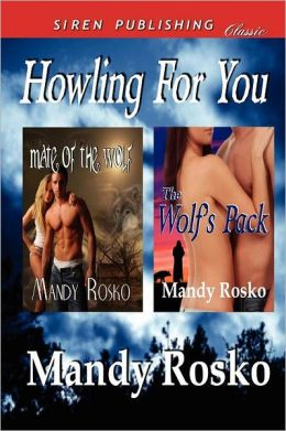 Howling for You [Mate of the Wolf: The Wolf's Pack] (Siren Publishing Classic)
