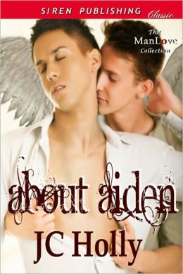 About Aiden (Siren Publishing Classic ManLove)