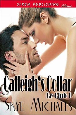 Calleigh's Collar [Le Club 1] (Siren Publishing Classic)