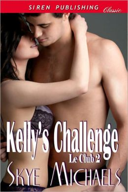 Kelly's Challenge [Le Club 2] (Siren Publishing Classic)
