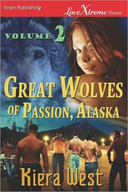 Great Wolves of Passion, Alaska, Volume 2 [Convincing Ethan: Shane's Need] (Siren Publishing Lovextreme Forever)