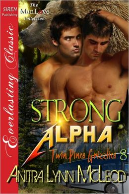 Strong Alpha [Twin Pines Grizzlies 8] (Siren Publishing Everlasting Classic ManLove)