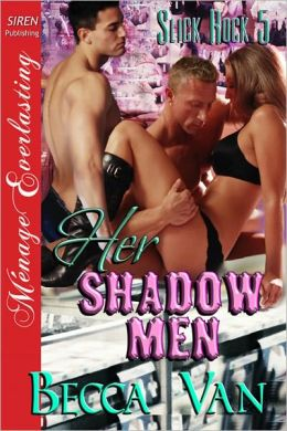 Her Shadow Men [Slick Rock 5] (Siren Publishing Menage Everlasting)
