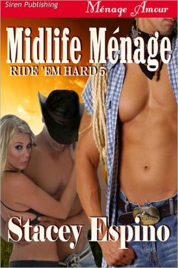 Midlife Menage [Ride 'em Hard 5] (Siren Publishing Menage Amour)