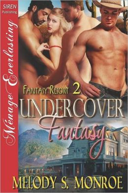 Undercover Fantasy [Fantasy Resort 2] (Siren Publishing Menage Everlasting)