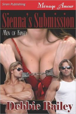 Sienna's Submission [Men Of Kinsey 1] (Siren Publishing Menage Amour)
