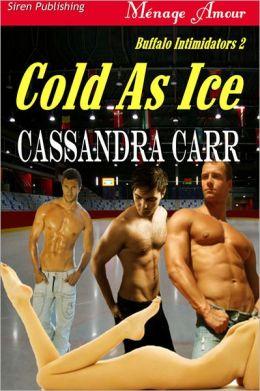 Cold As Ice [Buffalo Intimidators 2] (Siren Publishing Menage Amour)