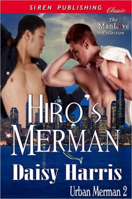 Hiro's Merman [Urban Merman 2] (Siren Publishing Classic ManLove)
