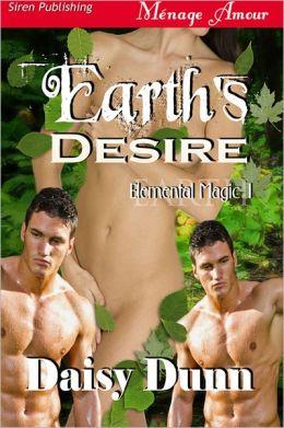 Earth's Desire [Elemental Magic 1] (Siren Publishing Menage Amour)