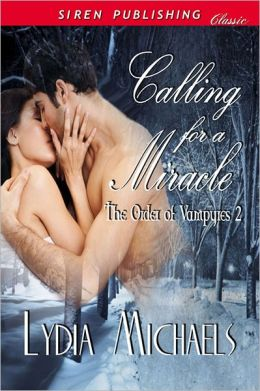 Calling for a Miracle [The Order of Vampyres 2] (Siren Publishing Classic)
