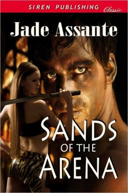 Sands of the Arena (Siren Publishing Classic)