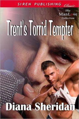 Trent's Torrid Tempter (Siren Publishing Classic ManLove)