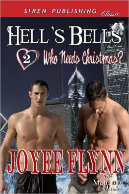 Hell's Bells [Who Needs Christmas? 2] (Siren Publishing Classic Manlove)