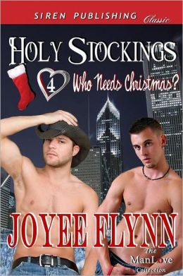 Holy Stockings [Who Needs Christmas? 4] (Siren Publishing Classic Manlove)
