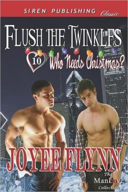 Flush the Twinkles [Who Needs Christmas? 10] (Siren Publishing Classic Manlove)
