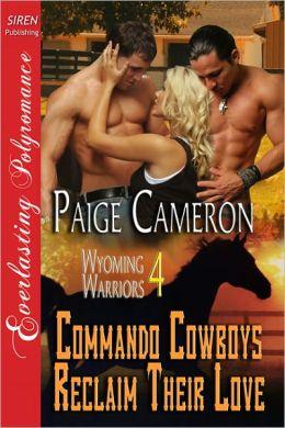 Commando Cowboys Reclaim Their Love [Wyoming Warriors 4] (Siren Publishing Everlasting Polyromance)