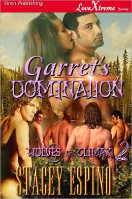 Garret's Domination [Wolves of Climax 2] (Siren Publishing LoveXtreme Forever - Serialized)
