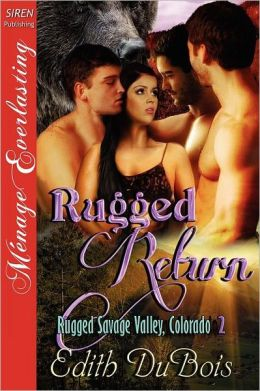 Rugged Return [Rugged Savage Valley, Colorado 2] (Siren Publishing Menage Everlasting)