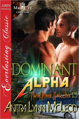 Dominant Alpha [Twin Pines Grizzlies 13] (Siren Publishing Everlasting Classic ManLove)