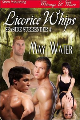 Licorice Whips [Seaside Surrender 4] (Siren Publishing Menage and More)