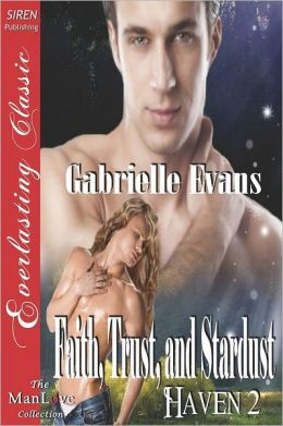 Faith, Trust, and Stardust [Haven 2] (Siren Publishing Everlasting Classic Manlove)