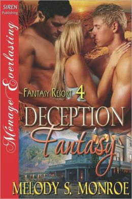 Deception Fantasy [Fantasy Resort 4] (Siren Publishing Menage Everlasting)