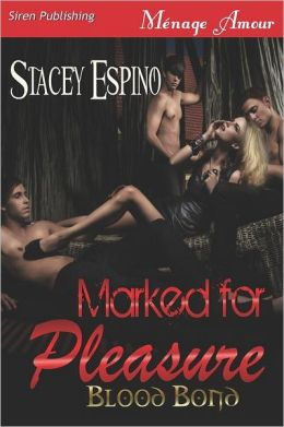 Marked for Pleasure [Blood Bond] (Siren Publishing Menage Amour)
