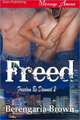 Freed [Freedom Be Damned 2] (Siren Publishing Menage Amour)