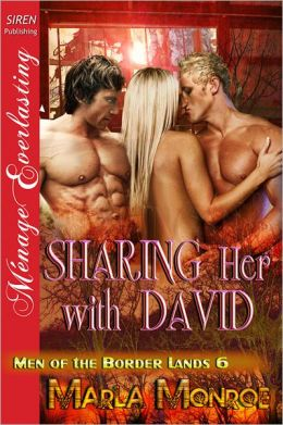 Sharing Her with David [Men of the Border Lands 6] (Siren Publishing Menage Everlasting)