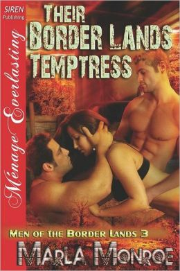 Their Border Lands Temptress [Men of the Border Lands 3] (Siren Publishing Menage Everlasting)