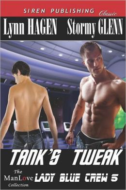Tank's Tweak [Lady Blue Crew 5] (Siren Publishing Classic Manlove)