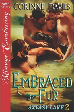 Embraced by Fur [3xtasy Lake 2] (Siren Publishing Menage Everlasting)