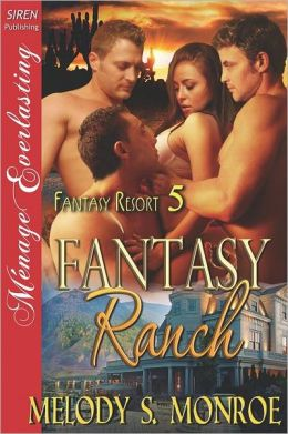 Fantasy Ranch [Fantasy Resort 5] (Siren Publishing Menage Everlasting)