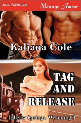 Tag and Release [Liberty Springs, Wyoming 3] (Siren Publishing Menage Amour)
