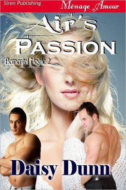 Air's Passion [Elemental Magic 2] (Siren Publishing Menage Amour)