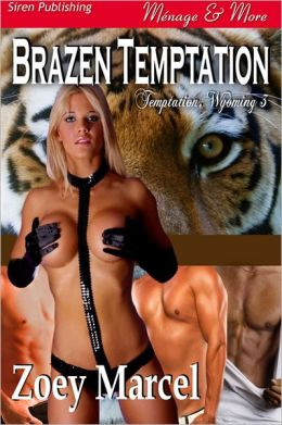 Brazen Temptation [Temptation, Wyoming 3] (Siren Publishing Menage and More)