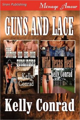 Guns and Lace [The Spitfire and Her Four Gunslingers: Wild Texas Heat] (Siren Publishing Menage Amour)