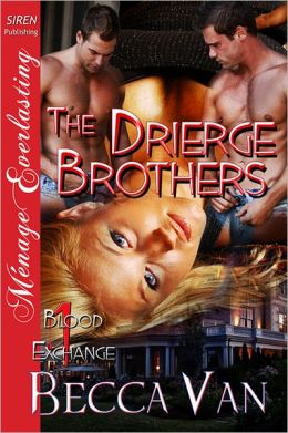 The Drierge Brothers [Blood Exchange 1] (Siren Publishing Menage Everlasting)