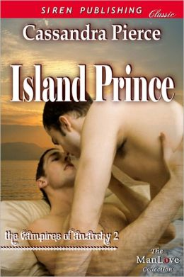 Island Prince [The Vampires of Anarchy 2] (Siren Publishing Classic ManLove)
