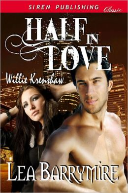 Half in Love [Willie Krenshaw] (Siren Publishing Classic)