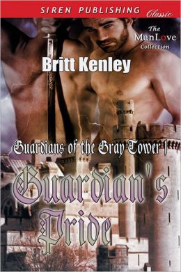 Guardian's Pride [Guardians of the Gray Tower 1] (Siren Publishing Classic ManLove)