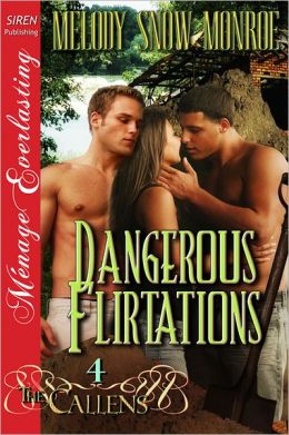 Dangerous Flirtations [The Callens 4] (Siren Publishing Menage Everlasting)