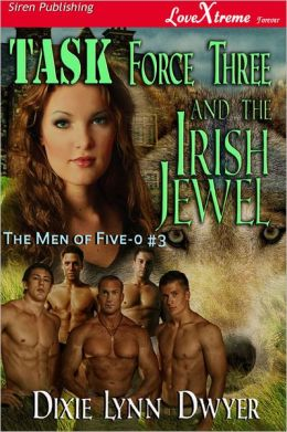 Task Force Three and the Irish Jewel [The Men of Five-O #3] (Siren Publishing LoveXtreme Forever)
