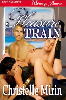 Pleasure Train (Siren Publishing Menage Amour)