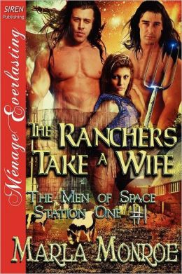 The Ranchers Take a Wife [The Men of Space Station One #1] (Siren Publishing Menage Everlasting)