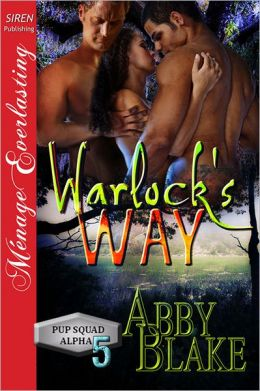 Warlock's Way [PUP Squad Alpha 5] (Siren Publishing Menage Everlasting)