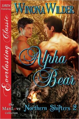 Alpha Bear [Northern Shifters 2] (Siren Publishing Everlasting Classic ManLove)