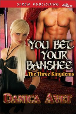 You Bet Your Banshee [The Three Kingdoms 1] (Siren Publishing Allure)