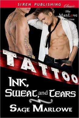 Ink, Sweat, and Tears (Siren Publishing Classic ManLove)