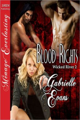 Blood Rights [Wicked River 2] (Siren Publishing Menage Everlasting)